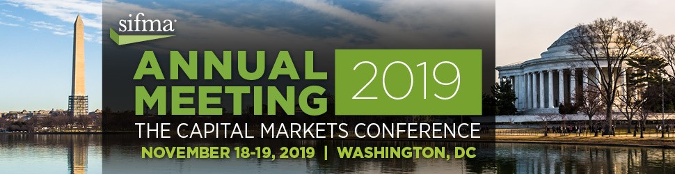 Where the Capital Markets Meet: Register today to join market leaders at SIFMA's 2019 Annual Meeting