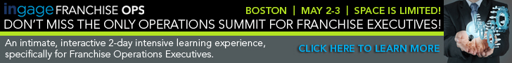 THE FRANCHISE OPERATIONS PERFORMANCE SUMMIT. May 2-3 Boston, MA. Early Bird Registration Ends March 25.