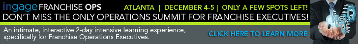 THE FRANCHISE OPERATIONS PERFORMANCE SUMMIT. December 4-5 Atlanta, GA. Early Bird Registration Ends November 3.