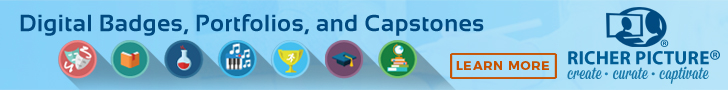 RICHER PICTURE:  Digital Badges, Portfolios, and Capstones. See you at ASCD in Anaheim
